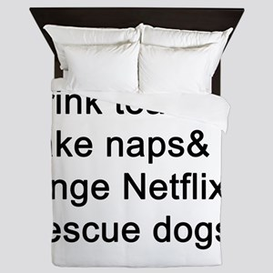 Tea, Naps, TV, Dogs Queen Duvet