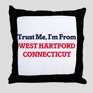 Trust Me, I'm from West Hartford Conn Throw Pillow