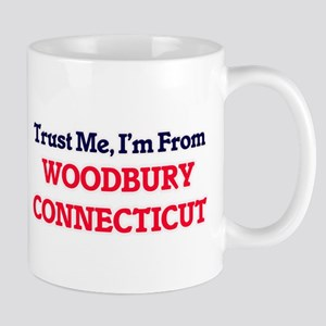 Trust Me, I'm from Woodbury Connecticut Mugs