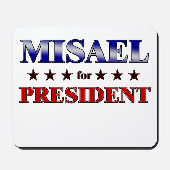 MISAEL for president Mousepad