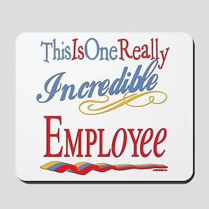 Incredible Employee Mousepad