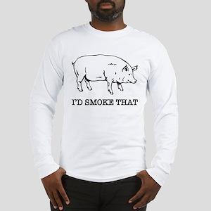 I'd Smoke That Funny Pig Long Sleeve T-Shirt