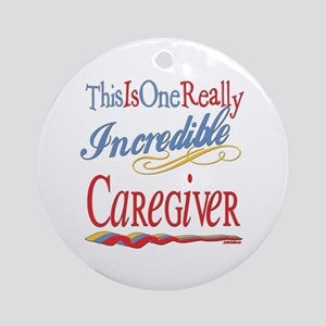 Incredible Caregiver Ornament (Round)