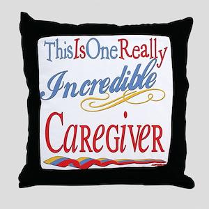 Incredible Caregiver Throw Pillow