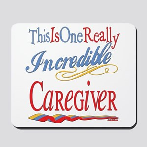Incredible Caregiver Mousepad