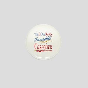 Incredible Caregiver Mini Button