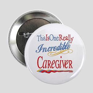 """Incredible Caregiver 2.25"""" Button"""