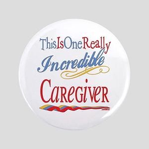 """Incredible Caregiver 3.5"""" Button"""