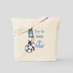 Keep Up Fellas Tote Bag
