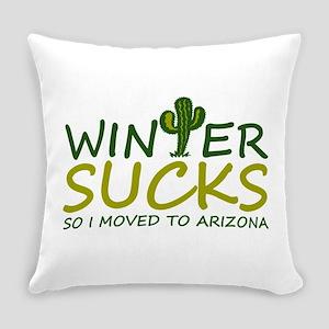Winter Sucks - I moved to Arizona Everyday Pillow