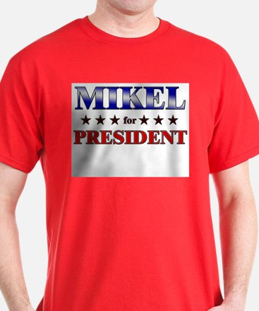 MIKEL for president T-Shirt