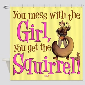 Squirrel Girl Mess with the Girl Shower Curtain