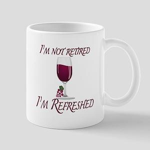 I'm Not Retired Wine Mugs