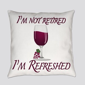 I'm Not Retired Wine Everyday Pillow