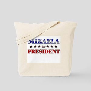 MIKAELA for president Tote Bag