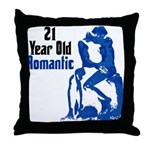 21 Year Old Romantic, 21st Throw Pillow