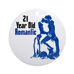 21 Year Old Romantic, 21st Ornament (Round)
