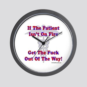Patient Isnt On Fire Gifts Wall Clock