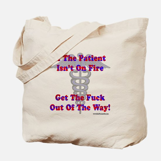 Patient Isnt On Fire Gifts Tote Bag