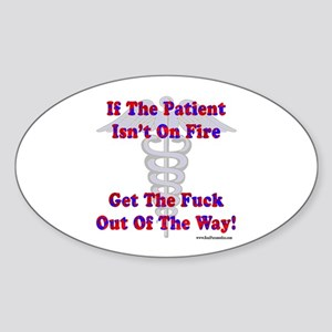 Patient Isnt On Fire Gifts Oval Sticker