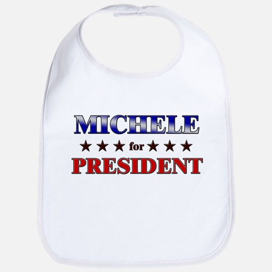 MICHELE for president Bib