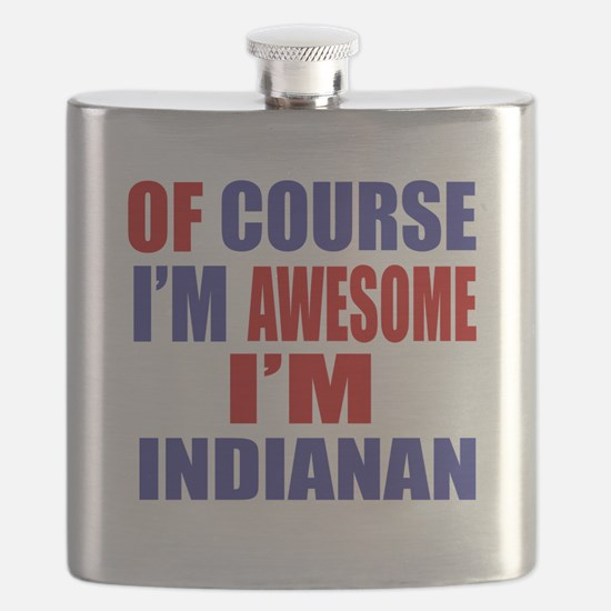 Of Course I Am Awesome Indianan Flask