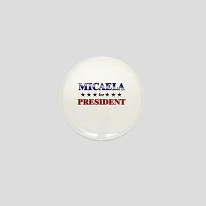 MICAELA for president Mini Button