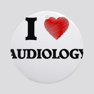 I Love Audiology Round Ornament