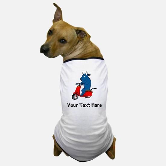 Bull On Scooter (Custom) Dog T-Shirt