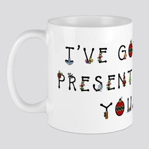 I've Got a Present for You Mug