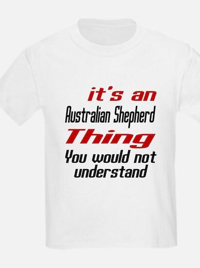Australian Shepherd Thing Dog D T-Shirt