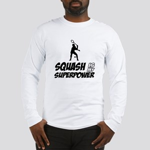 Squash Is My Superpower Long Sleeve T-Shirt