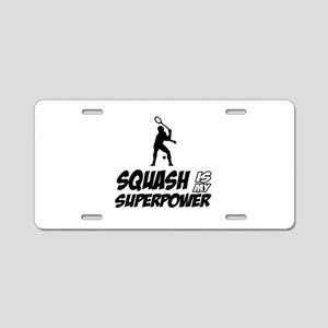 Squash Is My Superpower Aluminum License Plate