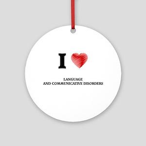 I Love Language And Communicative D Round Ornament