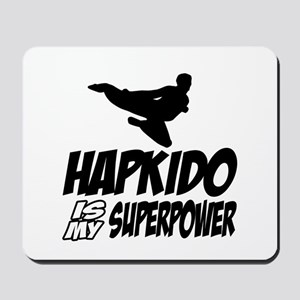 Hapkido Is My Superpower Mousepad