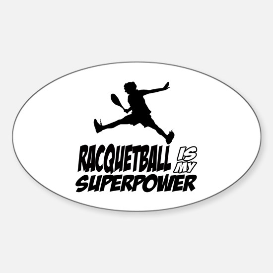 Racquetball Is My Superpower Sticker (Oval)