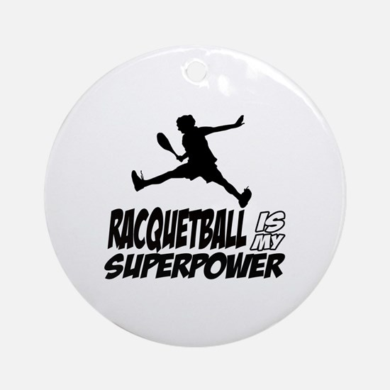 Racquetball Is My Superpower Round Ornament