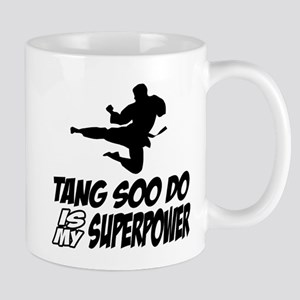 Tang Soo Do Is My Superpower Mug