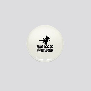 Tang Soo Do Is My Superpower Mini Button