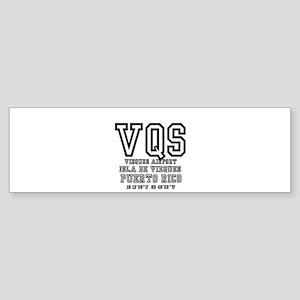AIRPORT CODES - VQS, ISLA DE VIEQUE Bumper Sticker