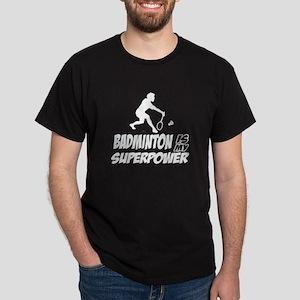 Badminton Is My Superpower Dark T-Shirt