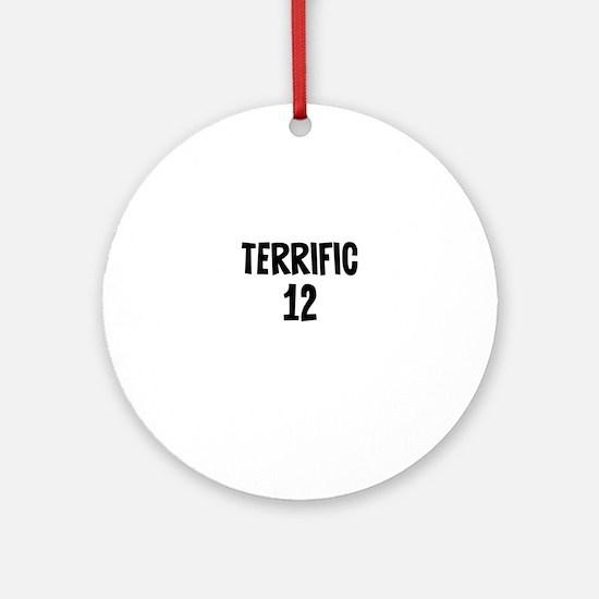 Terrific 12 Ornament (Round)