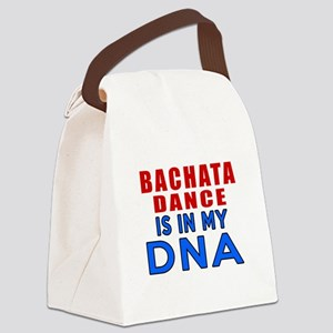 Bachata Dance Is In My DNA Canvas Lunch Bag
