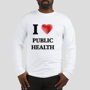 I Love Public Health Long Sleeve T-Shirt