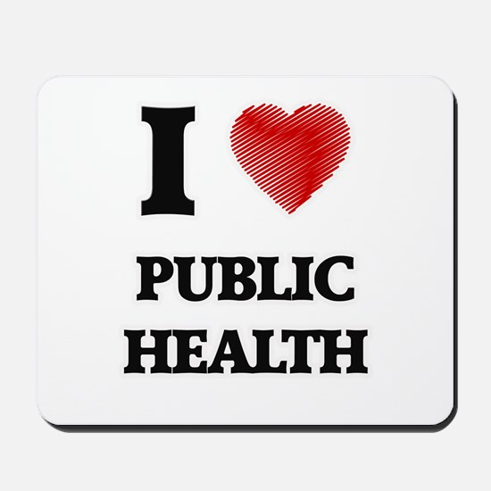 I Love Public Health Mousepad