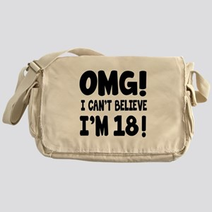 Omg I Can't Believe I Am 18 Messenger Bag