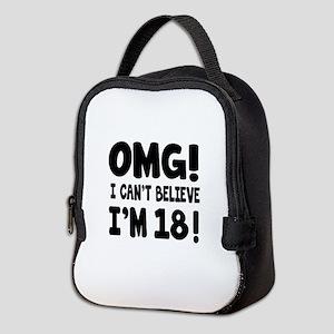 Omg I Can't Believe I Am 18 Neoprene Lunch Bag