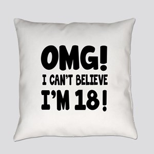 Omg I Can't Believe I Am 18 Everyday Pillow