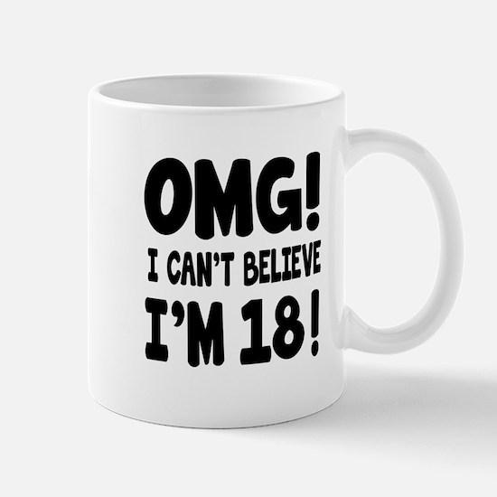 Omg I Can't Believe I Am 18 Mug
