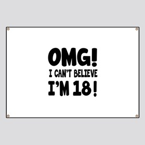 Omg I Can't Believe I Am 18 Banner